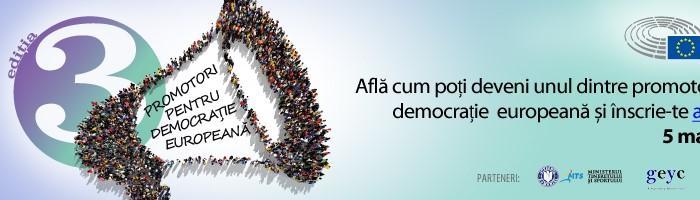"""Participă la proiectul """"Promotori pentru democrație europeană"""""""